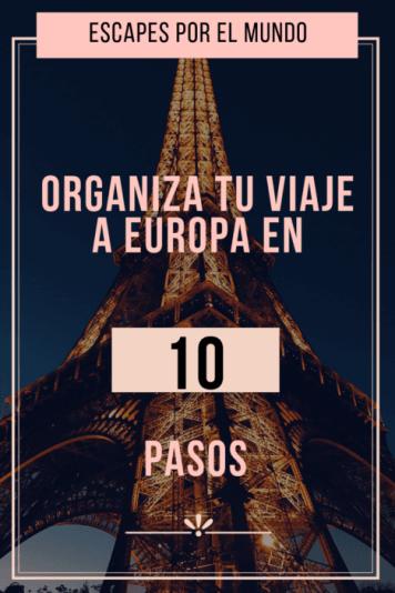 Como organizar tu viaje a europa en 10 pasoas