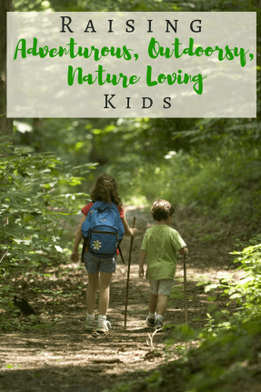 Raising outdoor kids, nature loving kids