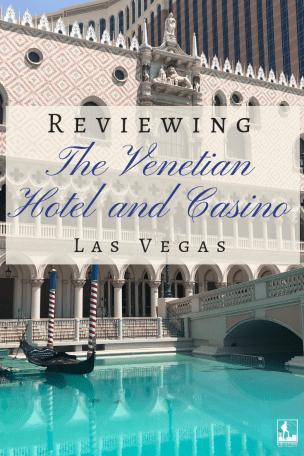 Reviewing the Venetian Las Vegas