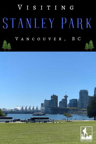 Visiting Stanley Park