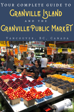 Granville Island and the Granville Public Market