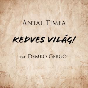 P 19 HU - QF1 - 01 - Antal Tímea feat. Demko Gergő - Kedves Világ!