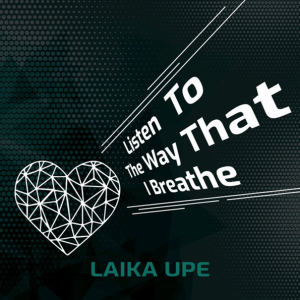 P 19 LV - 12 - Laika Upe - Listen To The Way That I Breathe