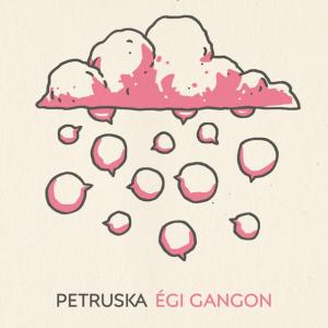 Petruska - Égi gangon