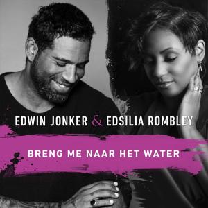 Edsilia Rombley & Edwin Jonker - Breng Me Naar Het Water