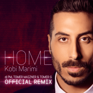 V 19 IL - 14 - Kobi Marimi - Home (Dj PM, Tomer Maizner & TOMER G Official Remix)