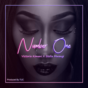 Victoria Kimani and Stella Mwangi - Number One