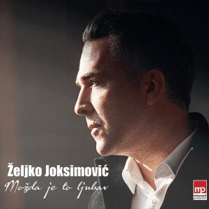 Zeljko Joksimovic - Mozda Je To Ljubav