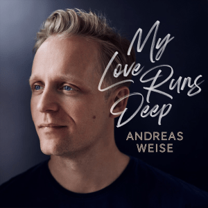 Andreas Weise - My Love Runs Deep