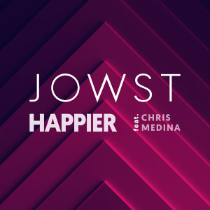 JOWST - Happier feat. Chris Medina