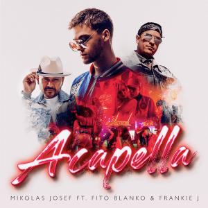 Mikolas Josef ft. Fito Blanko & Frankie J - Acapella