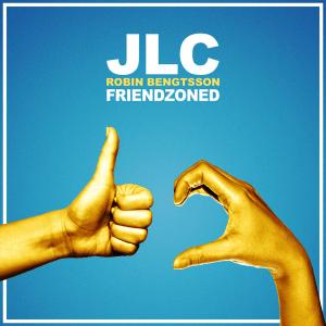 Robin Bengtsson and JLC - Friendzoned