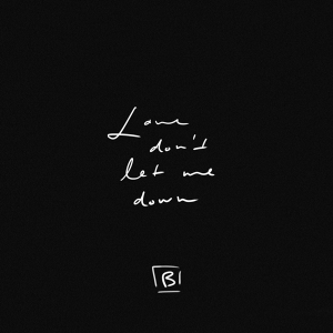 Bishara - Love Don't Let Me Down