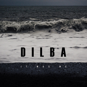 Dilba - It Was Me