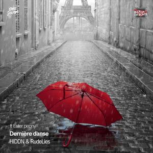 HDDN & RudeLies Feat. Ester Peony - Dernière Danse