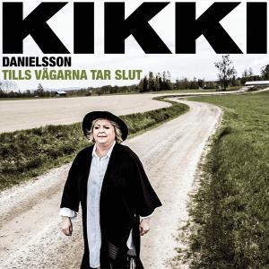 Kikki Danielsson - Tills vägarna tar slut