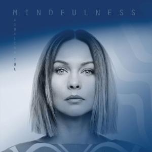 Magdalena Tul - Mindfulness