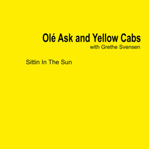 Olé Ask and Yellow Cabs with Grethe Svensen - Sittin in the Sun
