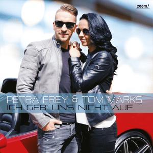 Petra Frey & Tom Marks - Ich Geb Uns Nicht Auf