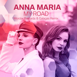 Anna Maria (Анна-Мария) - My Road (Mordax Bastards & Galagas Remix)