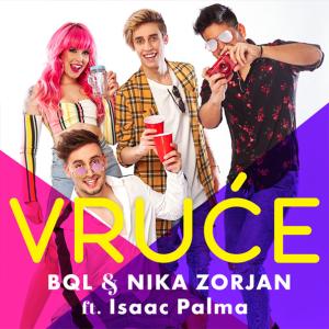 BQL & NIKA ZORJAN feat. ISAAC PALMA - VRUĆE