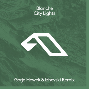 Blanche - City Lights (Gorje Hewek & Izhevski Remix)