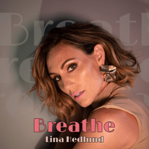 Lina Hedlund - Breathe