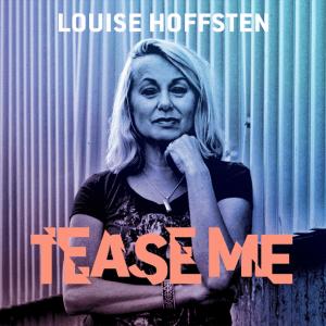Louise Hoffsten - Tease Me