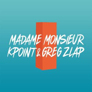 Madame Monsieur feat. Kpoint & Greg Zlap - Bandido