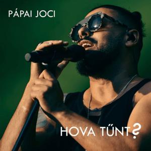 Pápai Joci - Hova tűnt
