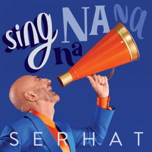 Serhat - Sing Na Na Na