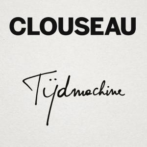 Clouseau - Tijdmachine