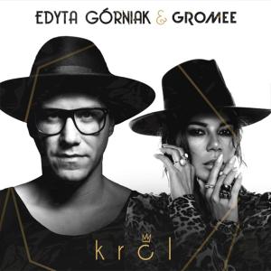 Edyta Górniak & Gromee - Król