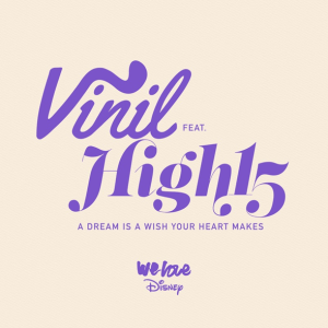 High15 and Vinil - A Dream Is A Wish Your Heart Makes ·