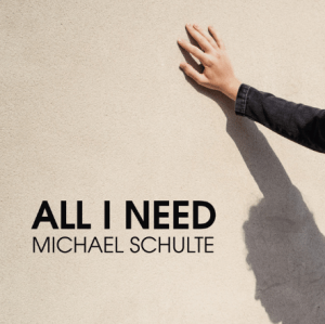 Michael Schulte - All I Need