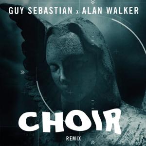Alan Walker x Guy Sebastian - Choir (Remix)