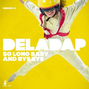 DELADAP - So Long Baby And Bye Bye