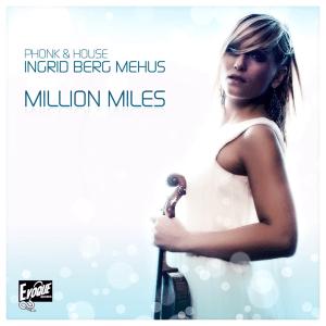 Phonk & House feat. Ingrid Berg Mehus - Million Miles