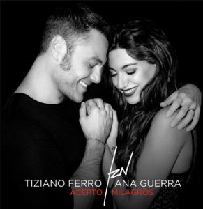 Tiziano Ferro and Ana Guerra - Acepto Milagros