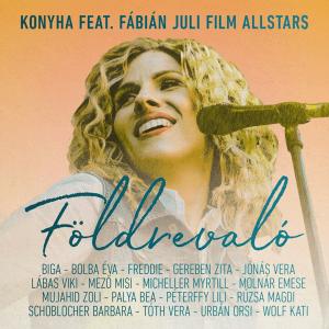 Konyha feat. Fábián Juli Film Allstars (Wolf Kati, Freddie, Rúzsa Magdi) - Földrevaló (Hungary 2007 + 2011 + 2016 + NF A Dal 2019)