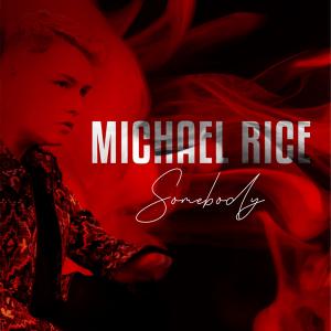 Michael Rice - Somebody