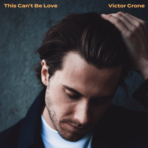 Victor Crone - This Can't Be Love (Estonia 2019 + Sweden NF, Melodifestivalen 2020)