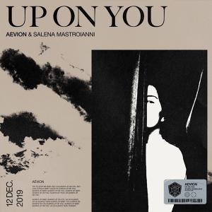 Aevion & Salena Mastroianni - Up On You (UK NF, You Decide 2017)