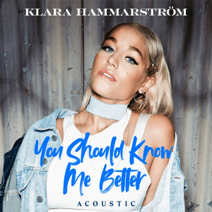 Klara Hammarström - You Should Know Me Better (Acoustic Version) (Sweden NF, Melodifestivalen 2020)