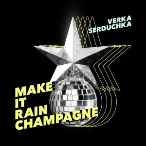VERKA SERDUCHKA — Make It Rain Champagne (Ukraine 2007)