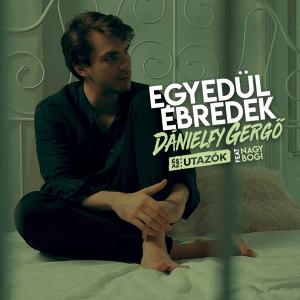 Dánielfy Gergő és az Utazók feat. Nagy Bogi - Egyedül ébredek (Hungary NF, A Dal 2019, 2020)