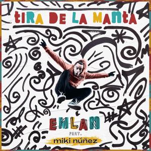 EMLAN feat. Miki Núñez - Tira de la manta (Spain 2019)