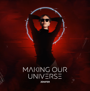 Jenifer - Making Our Universe