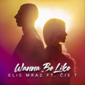 P 20 CZ - Elis Mraz feat. Čis T - Wanna Be Like