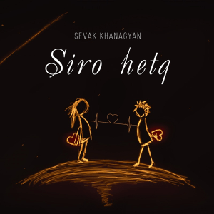 Sevak Khanagyan - Siro Hetq (Armenia 2018)
